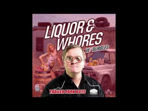 Trailer Park Boys & Marc Mysterio feat. Bubbles - Liquor & Whores (Clean Edit)