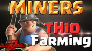 Farming with Miners at TH10 | Clash of Clans