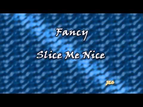 Fancy  Slice Me Nice 1984