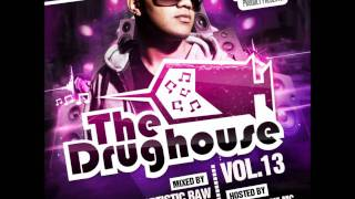 The drughouse vol. 13+TRACKLIST  Mixed by Artistic raw hosted by S LA ROCK THE MC *full*