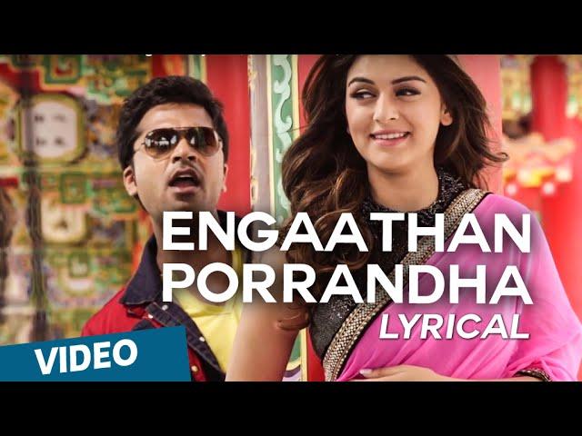 Engaathan Porrandha Song with Lyrics   Vaalu   STR   Hansika Motwani   Thaman