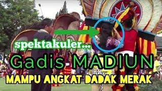 Spektakuler !!! GADIS MADIUN Mampu Angkat Dadak Merak Reog Ponorogo