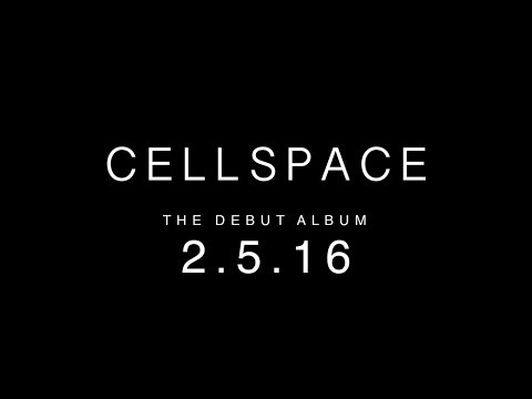 Cellspace (Official Album Trailer)