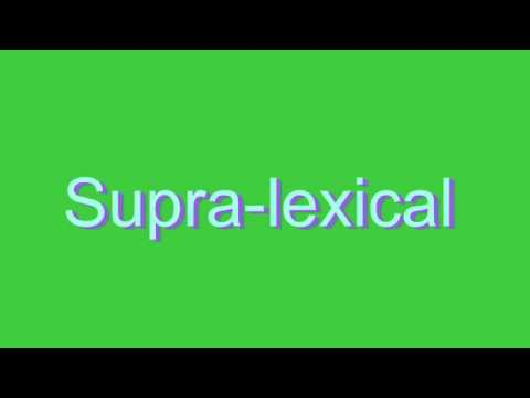 How to Pronounce Supra-lexical