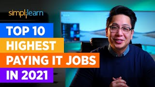 Top 10 Highest Paying Jobs In 2021 | Highest Paying IT Jobs 2021 | High Salary Jobs | Simplilearn