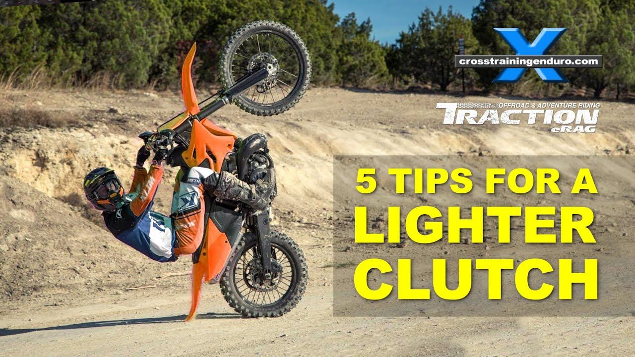 5 WAYS TO A LIGHTER MOTORBIKE CLUTCH Cross Training Enduro Skills