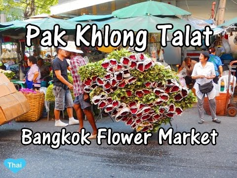 Pak Khlong Talat : Bangkok Flower Market, The Must-Go Destination!