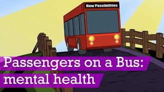 Passengers on a Bus: mental health animation