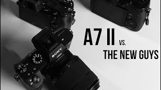 Sony a7 II vs. The New Guys: $998 Sale Questions Answered
