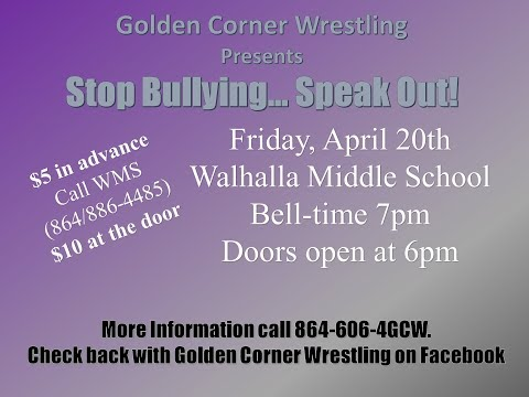 Golden Corner Wrestling and Walhalla Middle School discuss April 20; Stop Bullying... Speak Out!