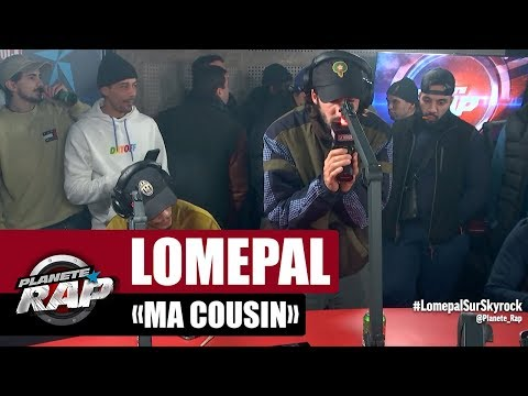 Lomepal 'Ma cousin' #PlanèteRap