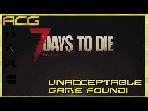 Unacceptable Game Found #2 - 7 Days to Die Console Edition - Review