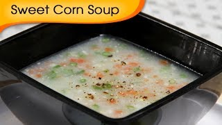 Veg Sweet Corn Soup - Simple, Healthy & Oil Free Homemade Soup Recipe By Ruchi Bharani