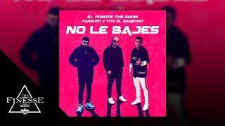 Download Lagu No Le Bajes (bass boosted) - El Coyote The Show, Farruko, Tito El Bambino Terbaru