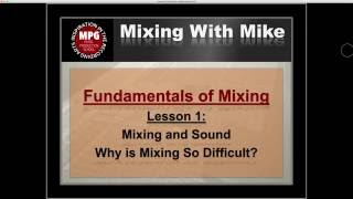 Fundamentals of Mixing Lesson 1: Why is Mixing So Difficult?