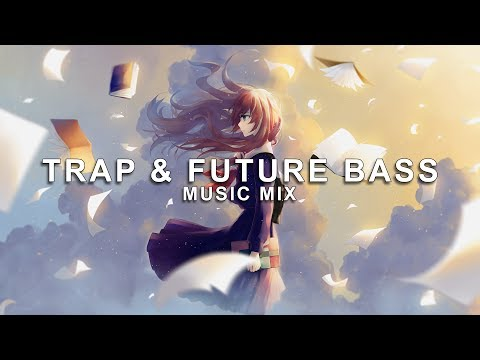 Best of Trap and Future Bass  Mix  Future Fox