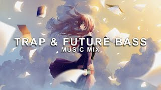 Best of Trap and Future Bass Music Mix | Future Fox