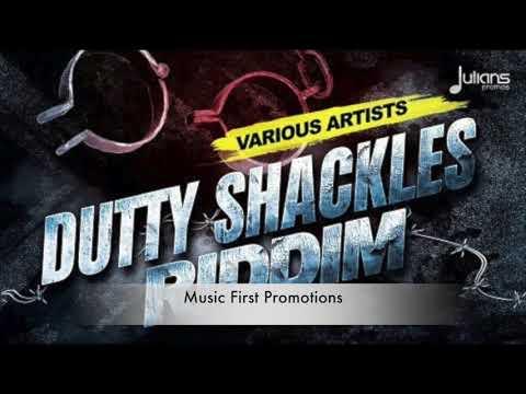 Dutty Shackles Riddim [SEPTEMBER 2017]