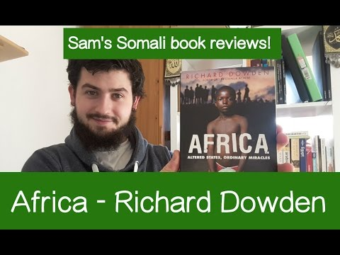 """Somalia: """"Amazing, but is it Africa?"""". Book review: """"Africa"""" by Richard Dowden."""
