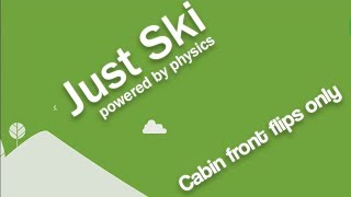 "Just Ski - ""Cabin front flips only"""