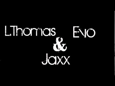 Hold Me Tighter- Jaxx, L.Thomas & Evo