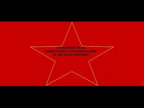 Let's Play Darkest Hour: Kaiserreich mod as the Soviet Republic. Part 4