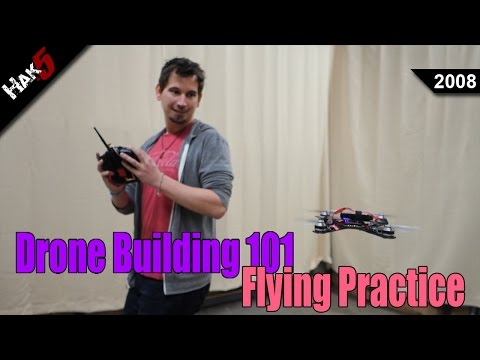 Flying Practice - Drone Building 101 - Hak5 2008