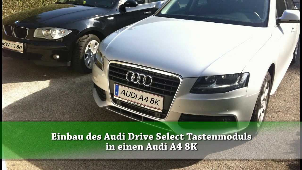 audi a4 8k drive select einbau youtube. Black Bedroom Furniture Sets. Home Design Ideas