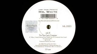 Larry Heard Presents Mr  White The Sun Can't Compare