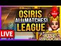 Osiris League: ALL MATCHES - LIVE! 🔴 13-15UTC: OV! TR JST Z415 S~W +max Jadwiga - Rise of Kingdoms