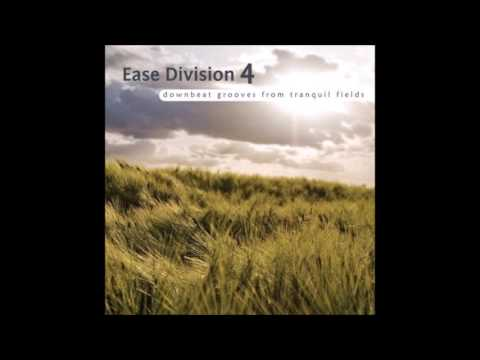 Ease Division 4: Downbeat Grooves from Tranquil Fields [Full Compilation]