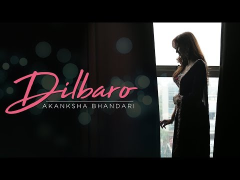 Dilbaro (Father's Day Cover Song) | Raazi | Akanksha Bhandari | Salamat Ali | Harshdeep Kaur