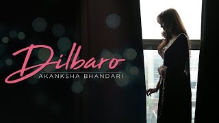 Dilbaro (Father's Day Cover Song) | Raazi | Akanksha Bhandari | Salamat Ali | Harshdeep Kaur