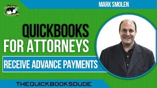 QUICKBOOKS FOR ATTORNEYS - receive advanced payments (retainers) from clients