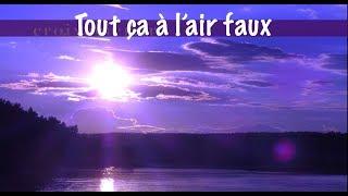 TOUT CA A L'AIR FAUX ...