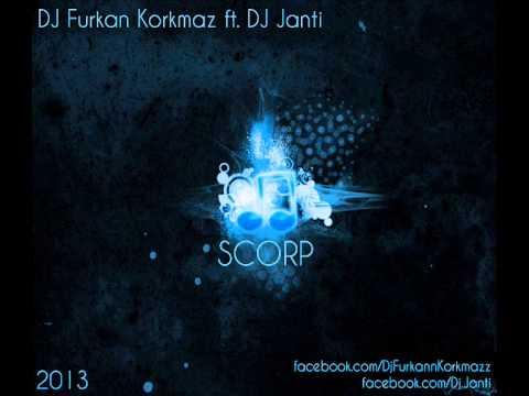 Furkan Korkmaz ft. DJ Janti - Scorp (Bayram Special Mix)