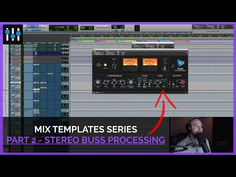 Mix Template Series — Stereo Buss Processing (Part 2)