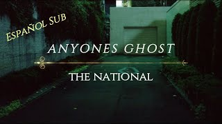Anyone's Ghost - The National