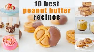 Top 10 Recipes - 10 BEST PEANUT BUTTER RECIPES IN TEN MINUTES How To Cook That Ann Reardon
