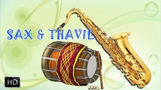 Sax and Thavil - Classical Instrumental - Raja Raja Aradithe - Kadri Gopalnath & A.K.Palanivel