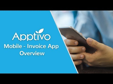 Apptivo Mobile - Invoice App Overview