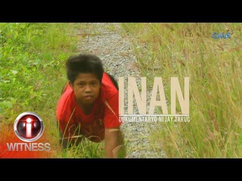I-Witness: 'Inan,' dokumentaryo ni Jay Taruc (full episode)