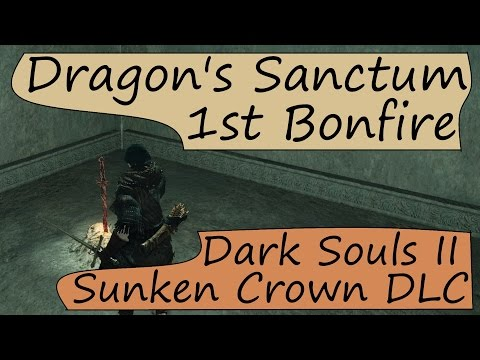 First Dragon's Sanctum Bonfire - Crown of the Sunken King Hidden Bonfires - Dark Souls 2 DLC
