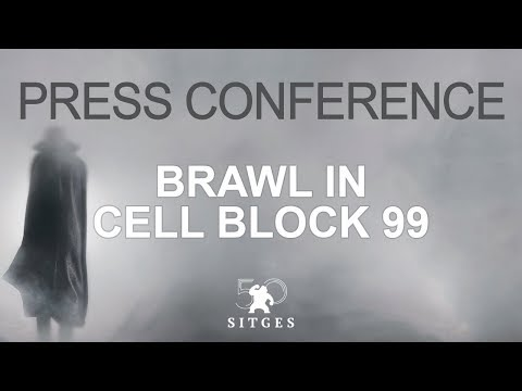Sitges 2017: Press conference - BRAWL IN CELL BLOCK 99