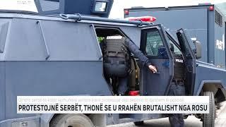 PROTESTOJNE SERBET, THONE SE U RRAHEN BRUTALISHT NGA ROSU
