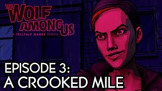 "THE WOLF AMONG US - FULL EPISODE 3: ""A CROOKED MILE"" [HD] (Complete Walkthrough)"