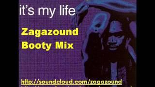 Dr Alban vs. Dj Antonio - It's My Life (Zagazound Booty Mix)