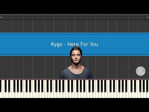 Kygo - Here For You (ft. Ella Henderson) Piano Tutorial - How To Play