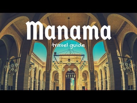 MANAMA Travel Guide, 5 best place in manama bahrain !!