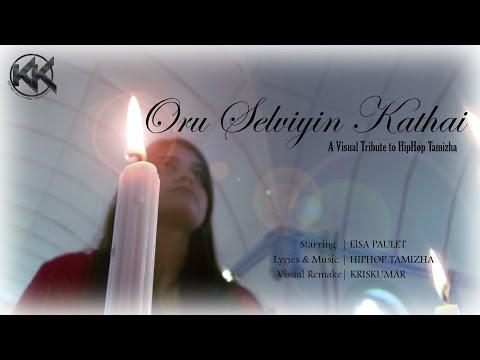 Oru Selviyin Kathai  Tribute to HipHop Tamizha   Visual Remake